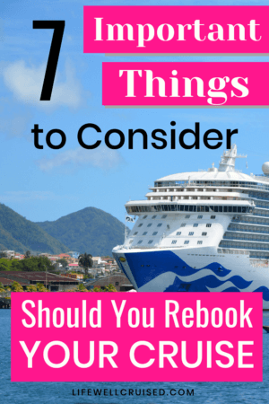 7 Important Things to consider - should you rebook your cruise PIN