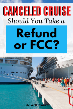 Cancelled Cruise - Should you take a Refund or FCC
