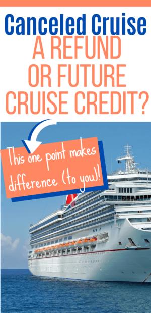 Canceled Cruise - a refund or future cruise credit