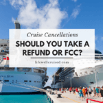 Cruise Cancellations - Should you take a refund or future cruise credit_