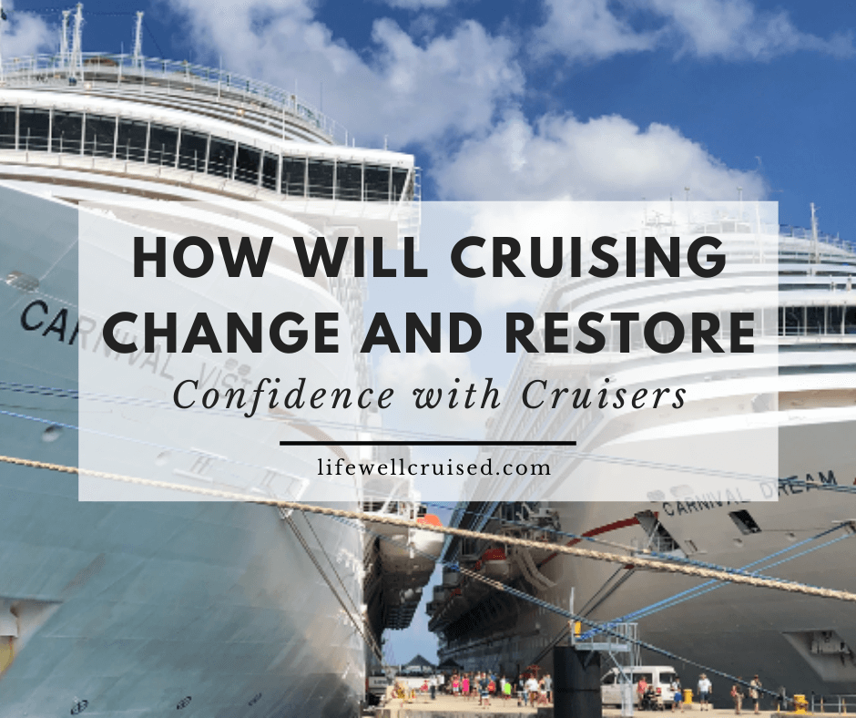 How Will Cruising Change, Recover and Restore Cruisers' Confidence Once Again