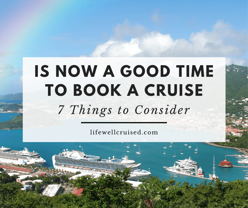 Is Now a Good Time to Book Your Cruise? 7 Things to Consider