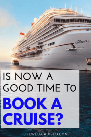 Is now a good time to book a cruise PIN