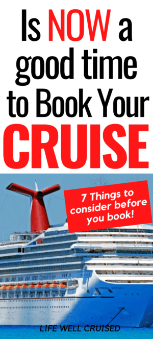 Is now a good time to book your cruise - 7 things to consider PIN