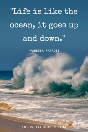 Life is like the ocean, it goes up and down