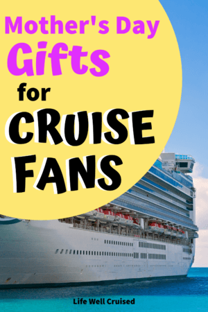 Mother's Day Gifts for Cruise Fans