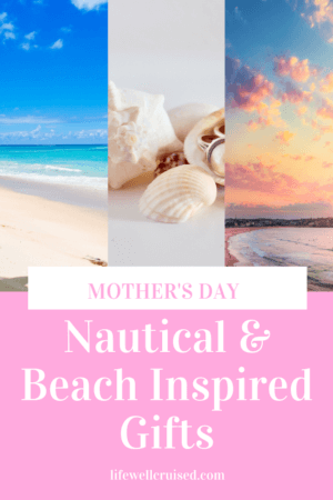 Mother's Day Nautical and Beach Inspired Gifts PIN