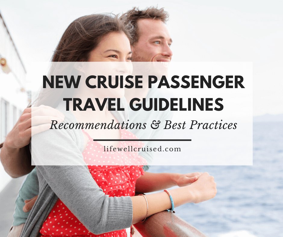4 New Cruise Passenger Travel Guidelines, Best Practices and Recommendations