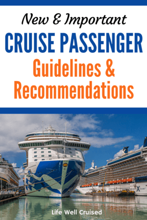 New and Important cruise passenger guidelines and recommendations