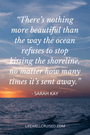 There's nothing more beautiful than the way the ocean refuses to stop kissing the shoreline, no matter how many times it's sent away
