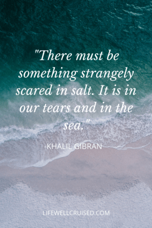 There must be something strangely scared in salt. It is in our tears and in the sea. PIN
