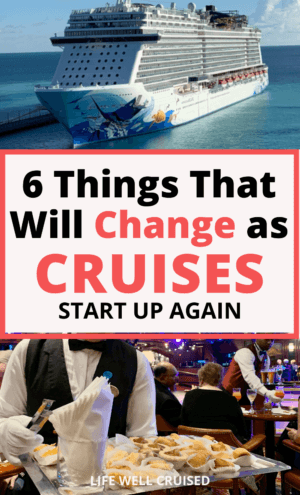 6 Things That Will Change as Cruises Start up Again PIN