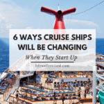 6 Ways cruise ships will be changing when they start up