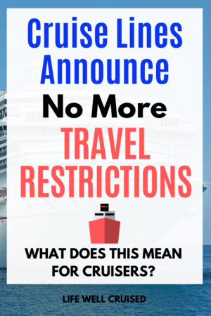 Cruise Lines announce no more travel restriction PIN