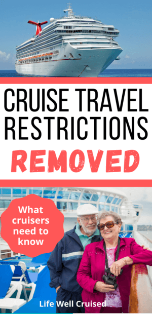 Cruise Travel Restrictions Removed - what cruisers need to know