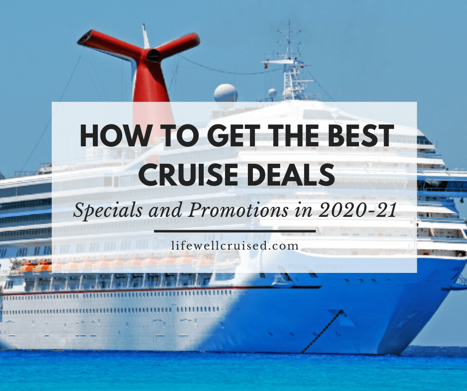 How to Get the Best Deals, Specials and Promotions on a Cruise (in 2020-21)