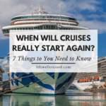 When Will Cruises Really Start Again_ 7 Things You Need to Know