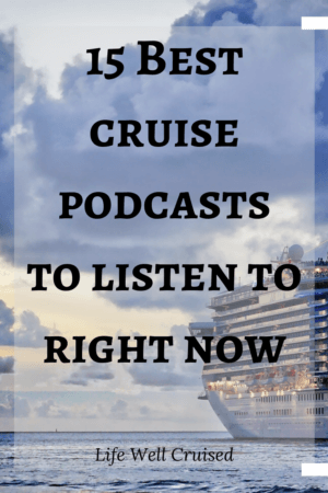 15 Best Cruise Podcasts to Listen to Right Now PIN