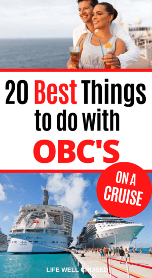 20 Best Things to do with OBC's on a cruise