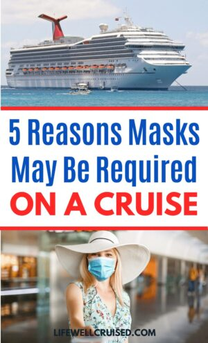 5 Reasons Masks May be Required on a Cruise