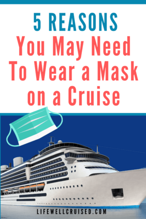 5 Reasons You May Need to Wear a Mask on a Cruise