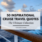 50 Inspirational Cruise Travel Quotes (with photos)