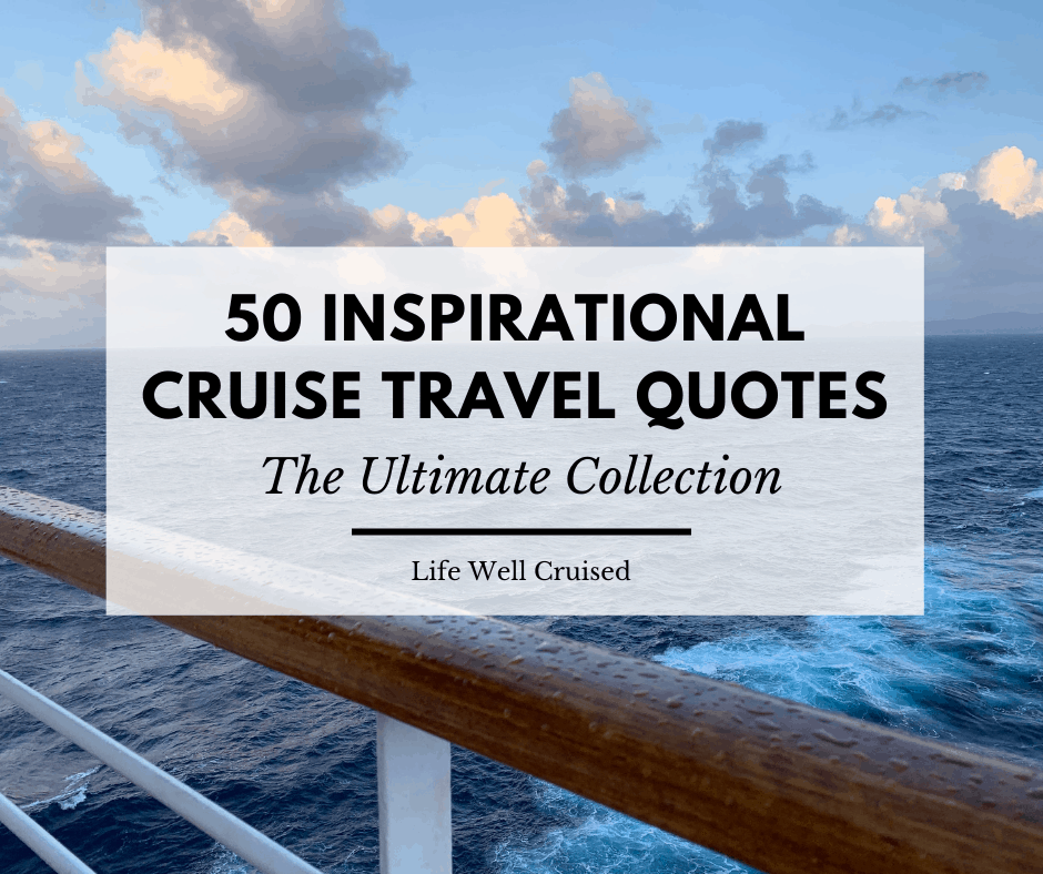 50+ Inspirational Cruise Travel Quotes – The Ultimate Collection