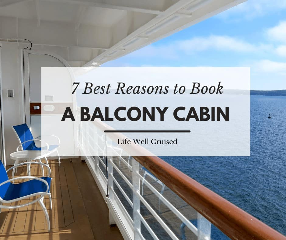 7 Best Reasons to Book a Balcony Cabin