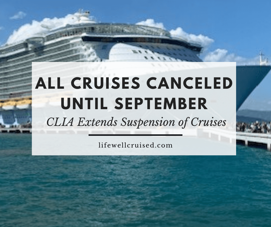 CLIA Announcement: Cruises Canceled Until September 15