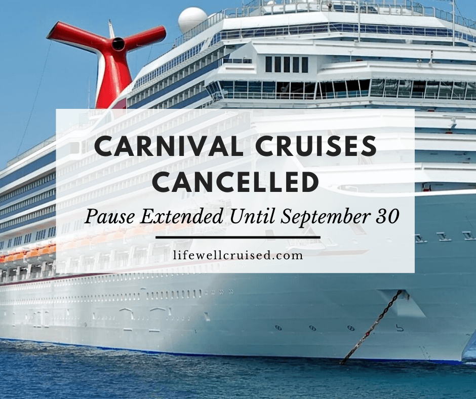 Carnival Cancels Cruises Until September 30 (Beyond CLIA's Voluntary Pause in Cruising)