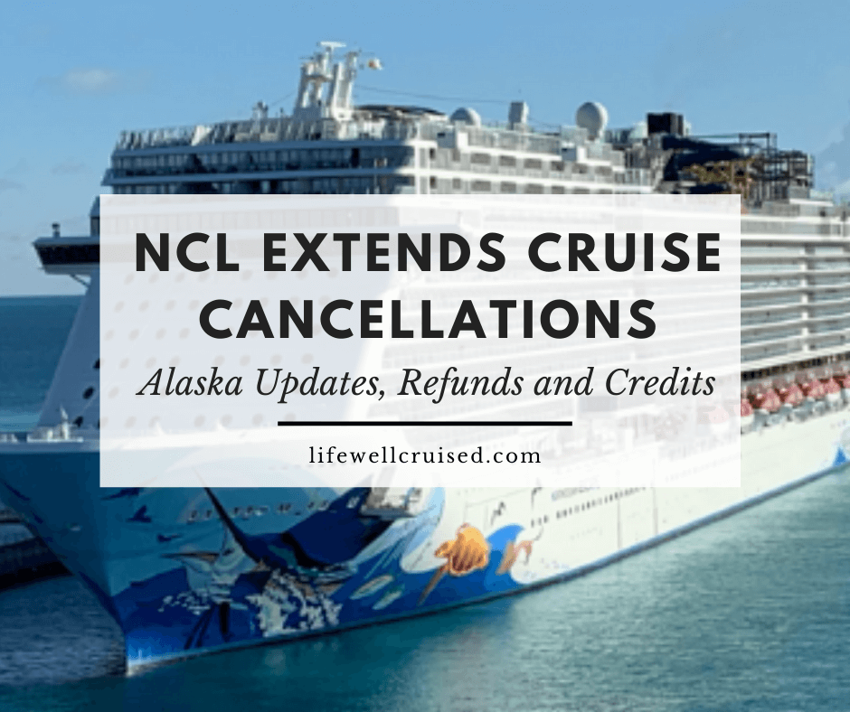 Norwegian Cruise Line Extends Cancellations; Alaska Updates, Refunds and Credits