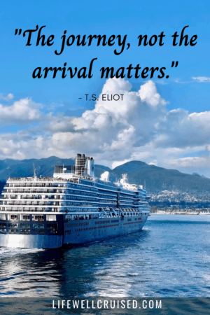 The journey, not the arrival matters - cruise travel quote
