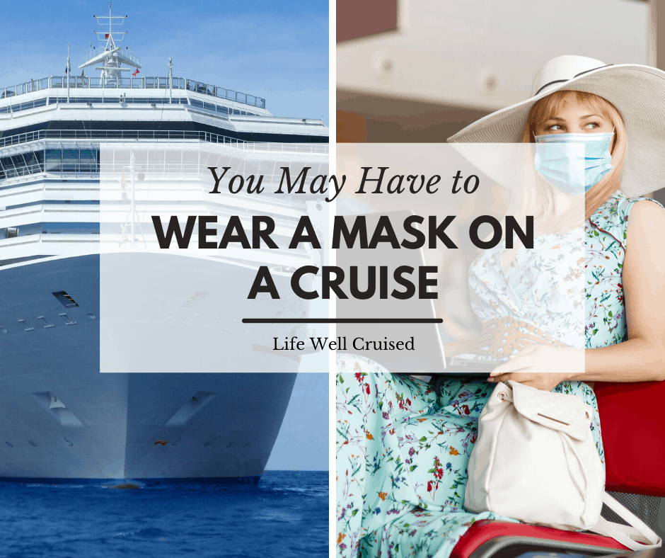 You May Need to Wear on a Mask on a Cruise: Here's Why