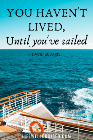 You haven't lived until you've sailed - cruise quote