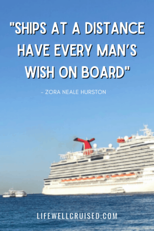 cruise quote - ships at a distance have every man's wish onboard