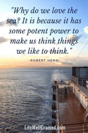 cruise travel quote - Why do we love the sea_ It is because it has some potent power to make us think things we like to think