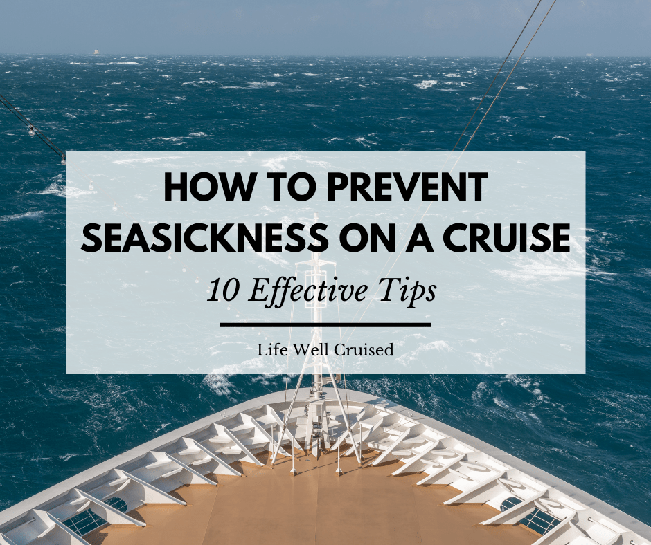 how to prevent seasickness on a cruise - effective tips
