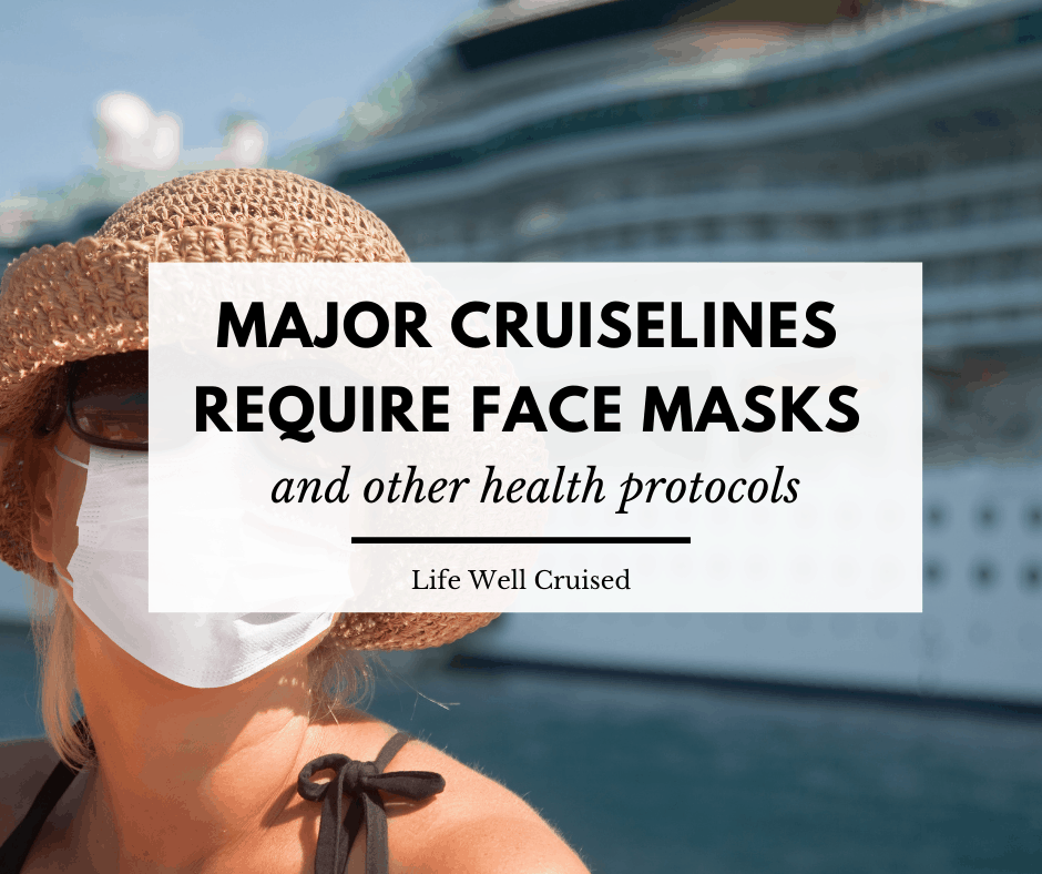You Will Need to Wear on a Mask on a Cruise: Here's Why