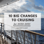 10 Big Changes to Cruising for 2020-21