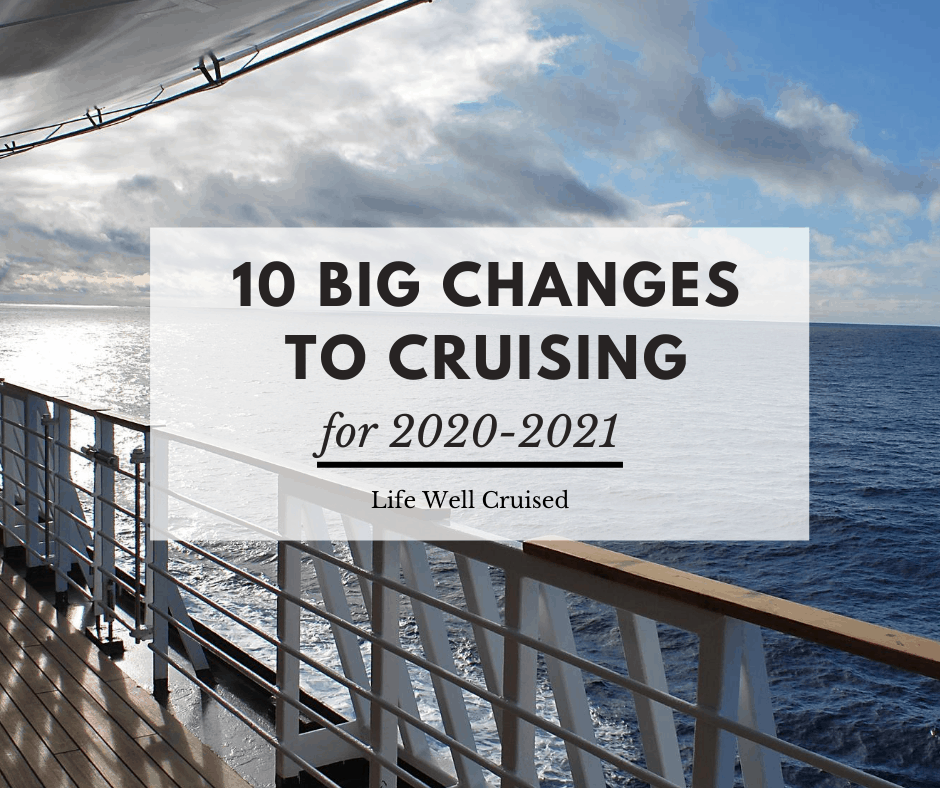 10 Big Changes to Cruising as They Start Up (both permanent and temporary)