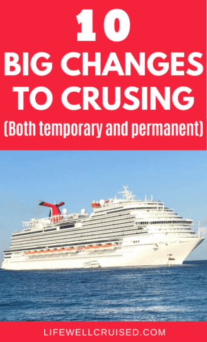 10 Big Changes to Cruising temporary and permanent