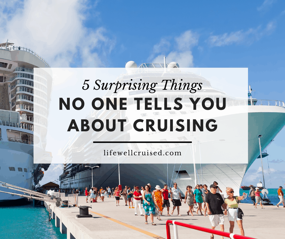 5 Surprising Things No One Tells You About Cruising