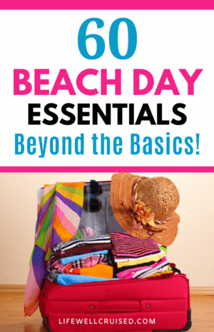 60 Beach Day Essentials Beyond the Basics