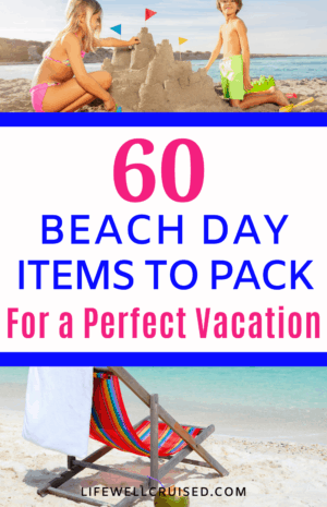 60 Beach Day Items to pack for a perfect vacation