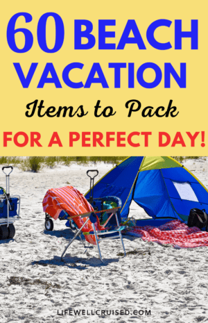 60 Beach Vacation Items to pack