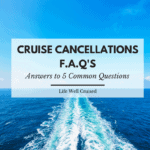 Cruise Cancellation FAQs - answers to 5 questions