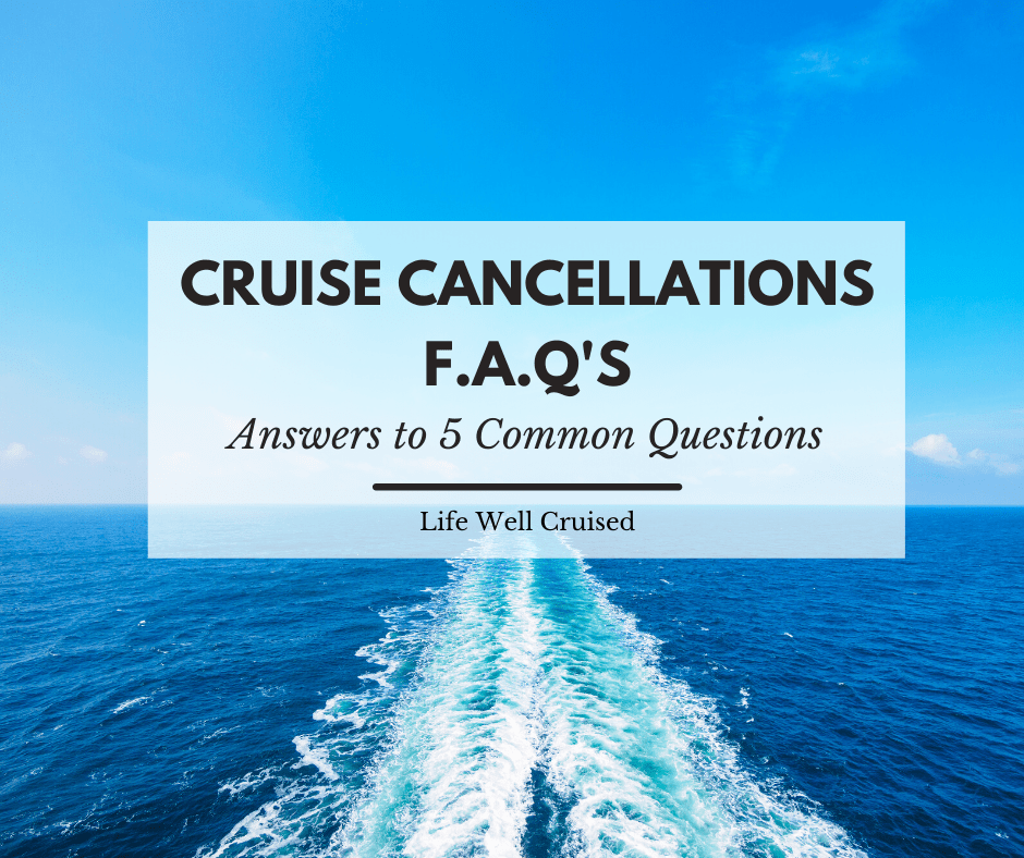 Cruise Suspension and Cancellations – 5 Frequently Asked Questions