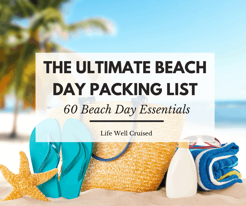 60 Beach Essentials: The Ultimate Beach Day Packing List