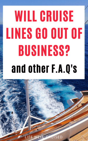 Will cruise lines go out of business and other FAQ PIN