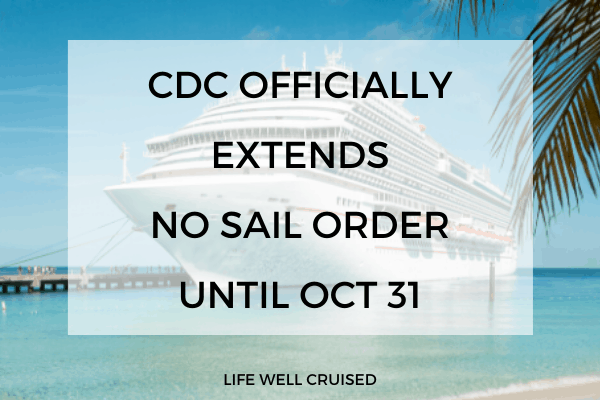 CDC Officially Extends No Sail Order Until October 31. What happens now?